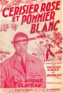 PARTITION MUSICALE- CERISIER ROSE ET POMMIER BLANC-ANDRE CLAVEAU-JACQUES LARUE-LOUIGUY-EDITEUR HORTENSIA PARIS 1950 - Partitions Musicales Anciennes