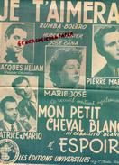 PARTITION MUSICALE- JE T' AIMERAI- RUMBA BOLERO-JACQUES HELIAN-PIERRE MALAR-PATRICE ET MARIO- MARIE JOSE- BATIFOL PARIS - Partitions Musicales Anciennes