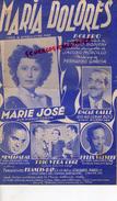 PARTITION MUSICALE- MARIA DOLORES-BOLERO-MARIE JOSE-OSCAR CALLE-R.MENDIZABAL-FELIX VALVERT-FRANCIS DAY PARIS-BONIFAY - Partitions Musicales Anciennes