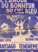 PARTITION MUSICALE- DE L' AMOUR DU BONHEUR DU CIEL BLEU-VALSE-MARIE JOSE-ELYANE DORSAY-SANTIAGO TENDREMENT-BATIFOL PARIS - Partitions Musicales Anciennes