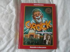 GROCK Un Destin Hors Norme De Laurent Diercksen Cirque - Arte