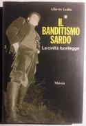 1979 SARDEGNA BANDITISMO LEDDA ALBERTO IL BANDITISMO SARDO. LA CIVILTÀ FUORILEGGE Milano, Mursia 1979 Pag. 251 - Cm 14,2 - Società, Politica, Economia