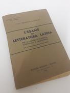 L'esame Di Letteratura Latina Prof. Ernesto Bignami 1958 - Libri Vecchi E Da Collezione