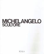Michelangelo Scultore, Michel-Ange Sculpteur, Der Bildhauer Michelangelo, Michelangelo The Sculptor - Livres, BD, Revues