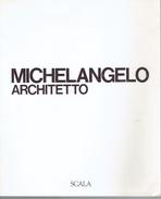 Michelangelo Architetto, Michel-Ange Architecte, Der Architekt Michelangelo, Michelangelo The Architect - Livres, BD, Revues