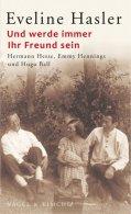 Und Werde Immer Ihr Freund Sein: Hermann Hesse, Emmy Hennings Und Hugo Ball - Unclassified
