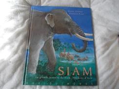SIAM De Daniel Conrod La Grande Histoire De Siam éléphant D'asie - Libri, Riviste, Fumetti