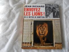 JEAN RICHARD Envoyez Les Lions Ou Le Metier De Dompteur - Art