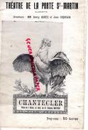 75 - PARIS - PROGRAMME CHANTECLER- EDMOND ROSTAND-THEATRE PORTE SAINT MARTIN-HERTZ-COQUELIN-GUITRY-SIMONE-GALIPAUX- - Programs