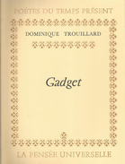 "Petit Livre De Poesie "" Gadget "" Dominique Trouillard La Pensée Universelle Paris 75004 Paris 1982 48 P - Boeken, Tijdschriften, Stripverhalen"