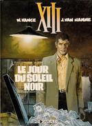 """XIII, """"Le Jour Du Soleil Noir"""" 1987 - XIII"""