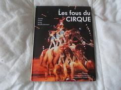 Les Fous Du Cirque Par Annie Lorenzo Zavatta Pinder Gruss Moreno Bormann - Arte