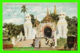 RANGOON, BIRMANIE - ENTRANCE, SHWE DAGON PAGODA - ANIMATED - TRAVEL IN 1910 - D. A. AHUJA - - Myanmar (Burma)