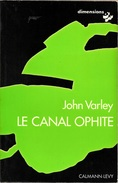 Dimensions SF - VARLEY, John - Le Canal Ophite (BE+) - Calmann-Lévy Dimensions