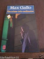 Max Gallo: Un Crime Très Ordinaire/ Le Livre De Poche - Unclassified