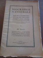 Biographie Nationale Du Pays De Luxembourg Des Origines Jusqu'à Nos Jours III. - Autres Collections