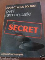 Jean-Claude Bourret: Ovni, L'armée Parle (avec Envoi )/ Editions France-Empire - Autres Collections