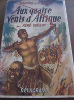 René Guillot: Aux Quatre Vents D'Afrique/ Delagrave - Otras Colecciones