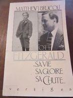 Matthew J. Brucoli: F. Scott Fitzgerald...sa Vie, Sa Gloire, Sa Chute./ Vertiges - Andere Sammlungen