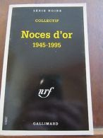 Collectif: Noces D'Or 1945-1995 / Gallimard Série Noire, 1995 - Non Classés