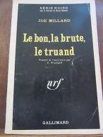 Joe Millard: Le Bon, La Brute, Le Truand/ Gallimard Série Noire N°1254 - Non Classés