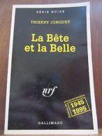 Thierry Jonquet: La Bête Et La Belle/ Gallimard Série Noire N°2000 - Non Classés