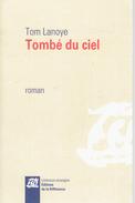 Tombé Du Ciel, Par Tom Lanoye : Un Avion S'écrase à Kooigem, Près De Courtrai... - Books, Magazines, Comics
