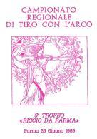 """[MD0995] CPM - IN RILIEVO - PARMA - CAMPIONATO REGIONALE DI TIRO CON L'ARCO - 5° TROFEO """"RICCIO DA PARMA"""" - NV 1989 - Parma"""