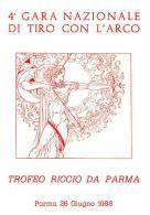 """[MD0996] CPM - IN RILIEVO - PARMA - 4° GARA NAZIONALE DI TIRO CON L'ARCO - TROFEO """"RICCIO DA PARMA"""" - NV 1988 - Parma"""