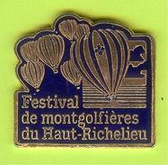Pin's Festival De Montgolfières Du Haut-Richelieu - 10O28 - Fesselballons