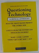 Questioning Technology: A Critical Anthology By Zerzan, John, Carnes, Alice (1988) - Philosophie