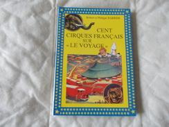 CENT CIRQUES FRANCAIS SUR LE VOYAGE De Robert Et Philippe BARRIER Cirque - Arte