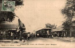 ASIE - VIET NAM - CHOLON - DEPART DU TRAIN DE CHOLON POUR SAIGON - Vietnam