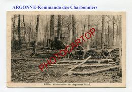 ARGONNE-Argonnenwald-Charbonniers-Charbon De Bois-CARTE Allemande-Guerre-14-18-1 WK-FRANCE-08-55-Militaria-Feldpost- - Oorlog 1914-18