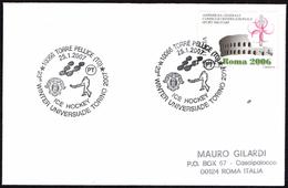 ITALIA TORRE PELLICE (TO) 2007 - 23th WINTER UNIVERSIADE TORINO 2007 - ICE HOCKEY - SMALL SIZE COVER - Hockey (su Ghiaccio)