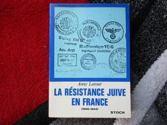 La Résistance Juive En France (Anny Latour) éditions Stock De 1970 - Guerre 1939-45