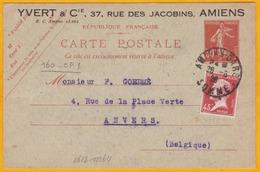 1926 - Entier CP Semeuse Repiqué Yvert Et Cie D' Amiens Gare Vers Anvers, Belgique - Complément Affranchissement Pasteur - Storia Postale
