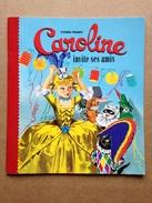 Album Jeunesse - Caroline Invite Ses Amis - Mini-album 2010 - Livres, BD, Revues