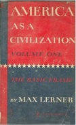 America As A Civilization Volume 1 By Max Lerner - History