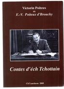 Contes D'éch Tchottain.Victorin Poiteux Dit E.- V.Poiyeux D'Brouchy.385 Pages.2009. - Picardie - Nord-Pas-de-Calais