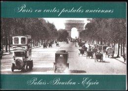 PARIS EN CARTES POSTALES ANCIENNES - Palais - Bourbon - Elysées (G. Renoy) 1979 - Books