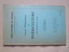 Lecons Elementaire De Puericulture (pour Les Fillettes De 11 A 13 Ans) Comite National De L Enfance - Edition De 1926 - Libros, Revistas, Cómics