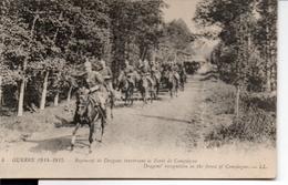 Guerre 1914 - 1915  Régiment Des Dragons Traversant La Foret De Compiègne - Guerre 1914-18