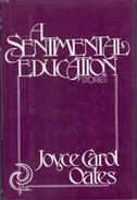 A Sentimental Education By Oates, Joyce Carol (ISBN 9780525199502) - Anthologies