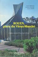 Rouen, Place Du Vieux-Marché. L\'église Jeanne D\'Arc Et Ses Vitraux By André Préaux (ISBN 9782854800562) - History