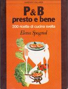 P & B, Presto E Bene. 200 Ricette Di Cucina Svelta By SPAGNOL Elena - Books, Magazines, Comics