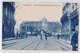 PERPIGNAN - Grands Magasins  Des Dames De France - Tramway - Perpignan