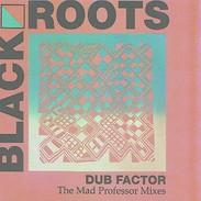 BLACK ROOTS - Dub Factor - The Mad Professor Mixes - CD - NUBIAN RECORDS - Reggae