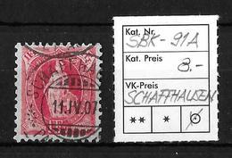 STEHENDE HELVETIA Gezähnt → SBK-91A, SCHAFFHAUSEN 11.IV.07 - 1882-1906 Armoiries, Helvetia Debout & UPU