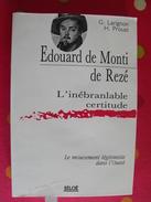 Edouard De Monti De Rezé. Larignon, Proust. Le Mouvement Légitimiste Dans L'ouest. Editions Siloë Laval Mayenne 1992 - Pays De Loire